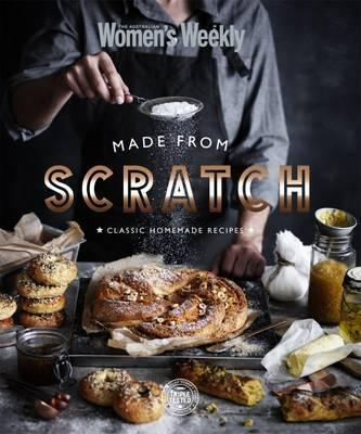 Made from scratch australian womens weekly 9781742456263 made from scratch forumfinder Choice Image