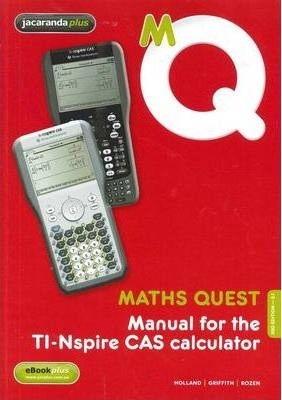Maths Quest Manual for the TI-Nspire CAS Calculator 3E and