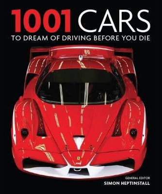1001 Cars to Dream of Driving Before You Die