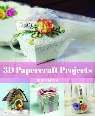 3d Paper Craft Projects Sue Smyth 9781742577500