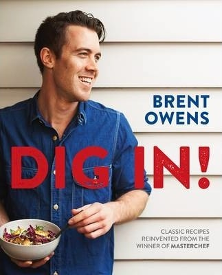 Thebridgelondon-ils.co.uk Dig In! : Classic recipes reinvented from the winner of Masterchef image