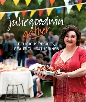 Gather: Delicious Recipes Beautiful Gatherings