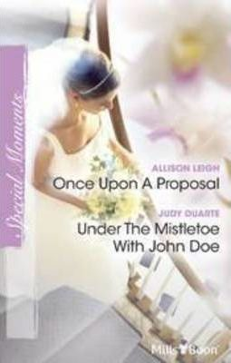 Once Upon A Proposal/under The Mistletoe With John Doe