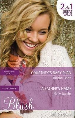 Courtney's Baby Plan / A Father's Name
