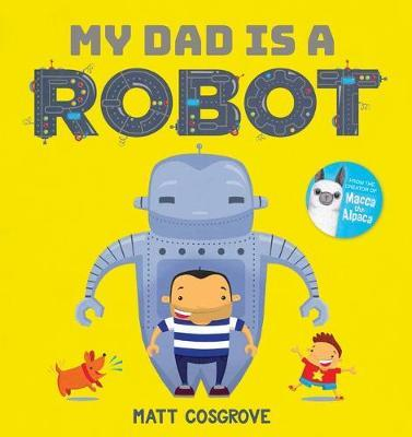 My Dad is a Robot