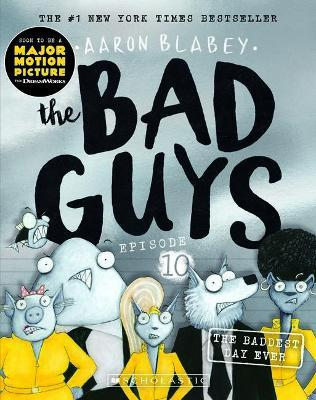 The Baddest Day Ever (the Bad Guys Episode 10)