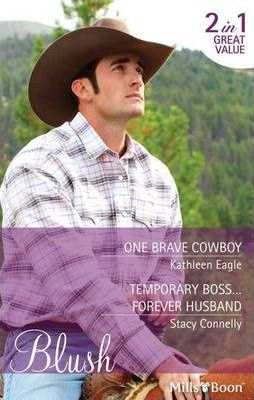One Brave Cowboy / Temporary Boss...Forever Husband