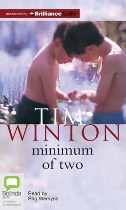 minimum of two by tim winton Editions for minimum of two: 0330412629 (paperback published in 2003), 0140273999 (), (paperback published in 1998), 014010268x (paperback published in 1.