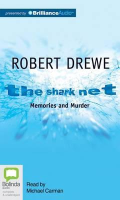 the shark net by robert drewe essay In this lavishly produced book the images of award winning photographer francis andrijich, the essay from robert drewe, author of the best-selling memoir shark net.