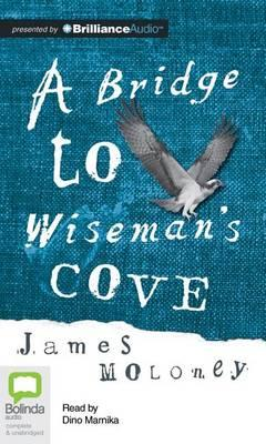 bridge wiseman s cove Buy a bridge to wiseman's cove unabridged by james moloney, dino marnika (isbn: 9781743169155) from amazon's book store everyday low prices and free delivery on.