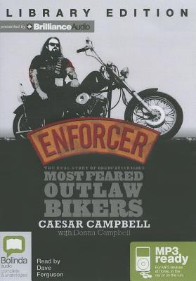 Enforcer  The Real Story of One of Australia's Most Feared Outlaw Bikers Library Edition