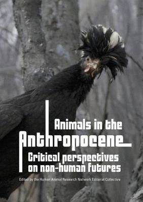 Animals in the Anthropocene : Critical Perspectives on Non-Human Futures