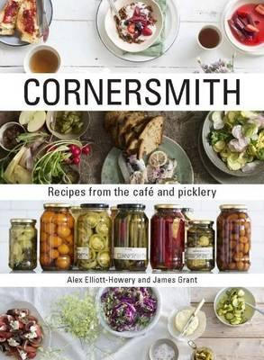 Cornersmith : Recipes from the Cafe and Picklery