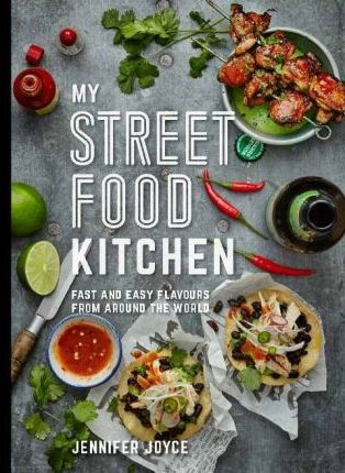 My street food kitchen jennifer joyce 9781743364598 my street food kitchen forumfinder Choice Image
