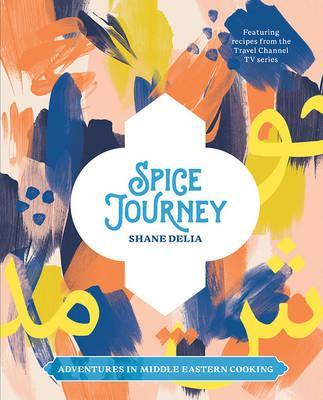 Spice Journey : An Adventure in Middle Eastern Flavours