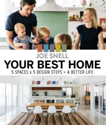 Your Best Home : 5 x Spaces x 5 Design Steps = a Better Life