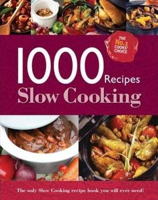 Slow Cooking 1000 Recipes Collection