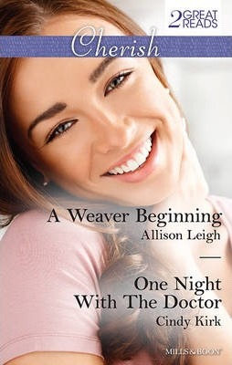 A WEAVER BEGINNING/ONE NIGHT WITH THE DOCTOR