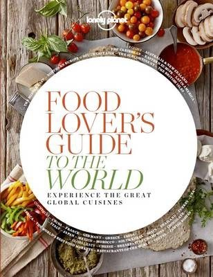Food lovers guide to the world lonely planet 9781743603635 food lovers guide to the world forumfinder Gallery