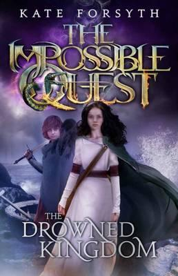 Impossible Quest: #4 Drowned Kingdom