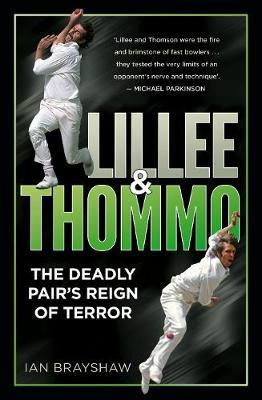 Lillee & Thommo : The Deadly Pair's Reign of Terror