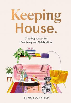 Keeping House : Creating Spaces for Sanctuary and Celebration