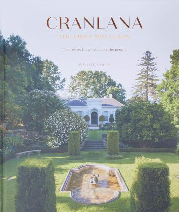 Cranlana The First 100 Years  The House, the Garden, the People