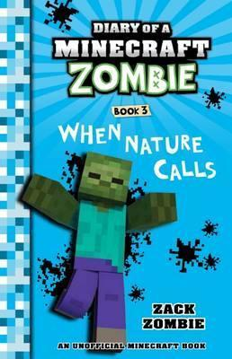 Diary Of A Minecraft Zombie 3 When Nature Calls Zack