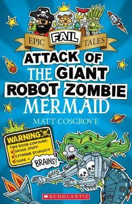 Epic Fail Tales #2: Attack of the Giant Robot Zombie Mermaid