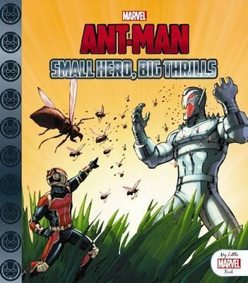 My Little Marvel Book Ant-Man - Small Hero, Big Thrills