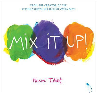 Mix it Up! : Herve Tullet : 97...