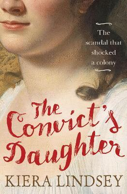 The Convict's Daughter : The Scandal That Shocked a Colony