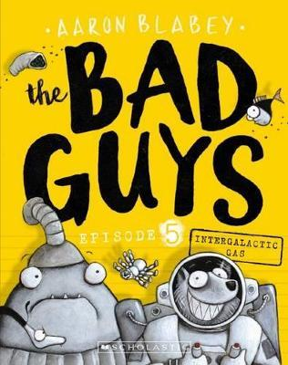Intergalactic Gas (the Bad Guys Episode 5)