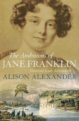 The Ambitions of Jane Franklin