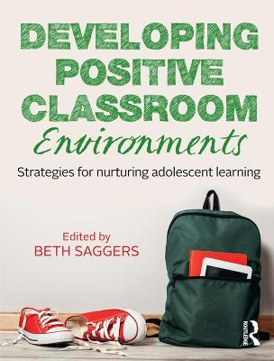 Developing Positive Classroom Environments : Strategies for Nurturing Adolescent Learning