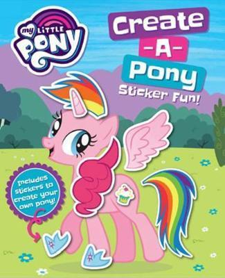 my little pony create your own pony sticker book 9781760407292