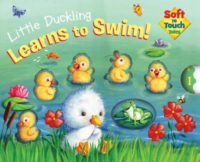 Soft to Touch Tales Little Duckling Learns to Swim