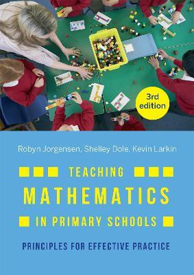 Teaching Mathematics in Primary Schools : Principles for Effective Practice