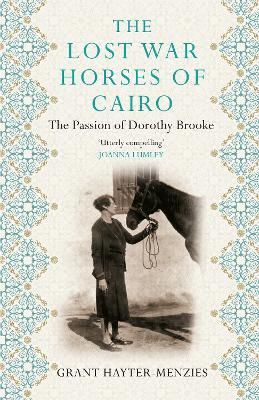 The Lost War Horses of Cairo : The Passion of Dorothy Brooke