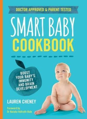 The Smart Baby Cookbook  Boost your baby's immunity and brain development