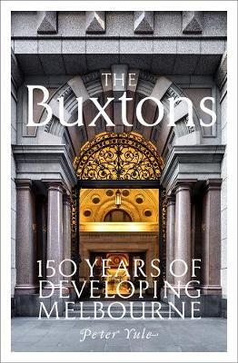 The Buxtons: 150 Years of Developing Melbourne