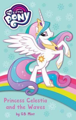 My Little Pony Princess Celestia And The Waves My Little Pony 9781760681302