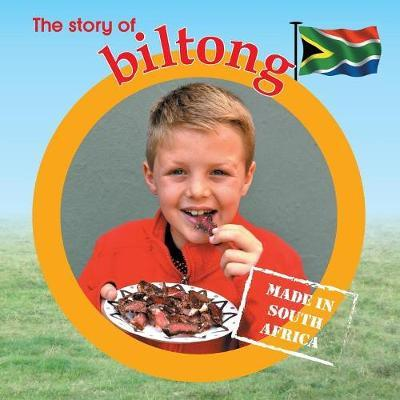 The Story of Biltong  Made in South Africa