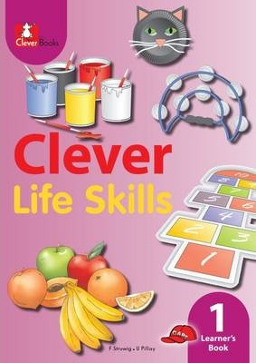 Clever Life Skills: Gr 1: Learner's Book