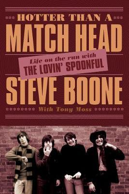 Hotter Than A Match Head  My Life on the Run with The Lovin' Spoonful