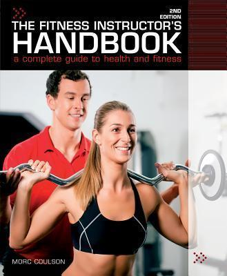 The Fitness Instructor's Handbook : A Professional's Complete Guide to Health and Fitness