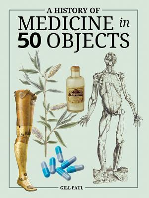 A History of Medicine in 50 Objects Cover Image