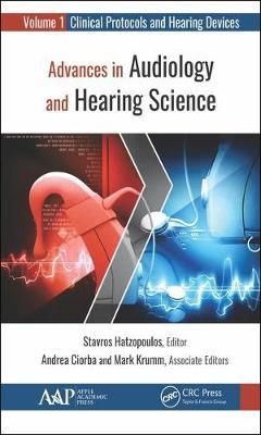 Advances in Audiology and Hearing Science  Volume 1 Clinical Protocols and Hearing Devices