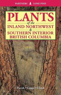 Plants of Inland Northwest and Southern Interior British Columbia