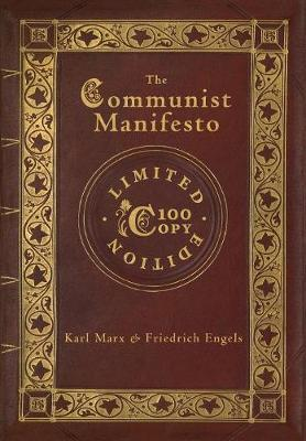 The Communist Manifesto (100 Copy Limited Edition)